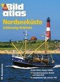 Bildatlas Nordseeküste / Schleswig- Holstein.