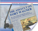 The Assault on Fort Wagner