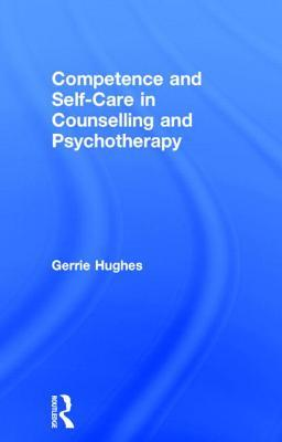 Competence and Self-Care in Counselling and Psychotherapy