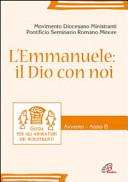L' Emmanuele. Il Dio con noi. Guida per gli animatori dei ministranti. Avvento - Anno B