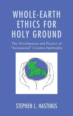 Whole-Earth Ethics for Holy Ground