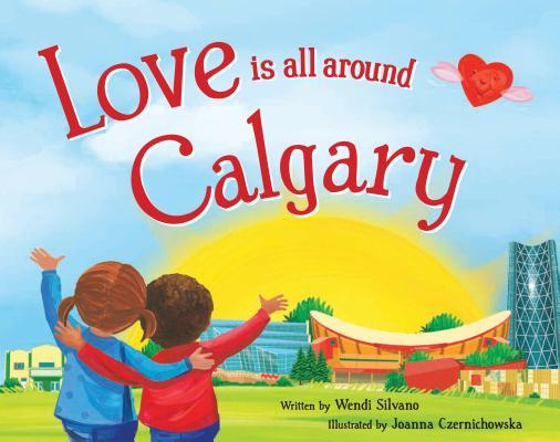 Love Is All Around Calgary