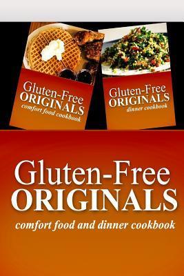 Gluten-Free Originals / Comfort Food and Dinner Cookbook
