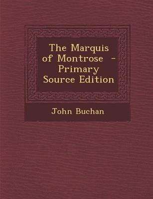 The Marquis of Montrose - Primary Source Edition