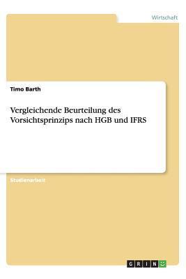 Vergleichende Beurteilung des Vorsichtsprinzips nach HGB und IFRS