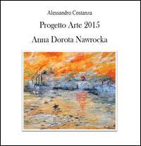 Progetto Arte 2015. Anna Dorota Nawrocka