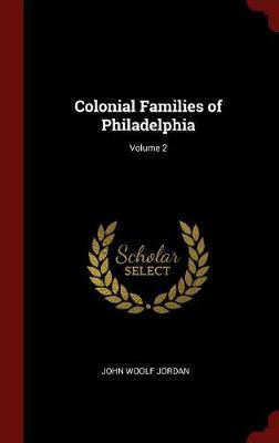 Colonial Families of Philadelphia; Volume 2