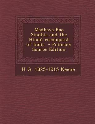 Madhava Rao Sindhia and the Hindu Reconquest of India