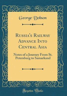 Russia's Railway Advance Into Central Asia