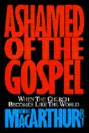 Ashamed of the Gospel/When the Church Becomes Like the World