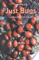 Just Bugs