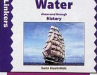 Water Discovered Through History