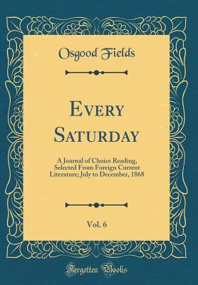 Every Saturday, Vol. 6