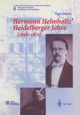 Hermann Helmholtz' Heidelberger Jahre 1858–1871