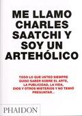 Me llamo Charles Saatchi y soy artehólico