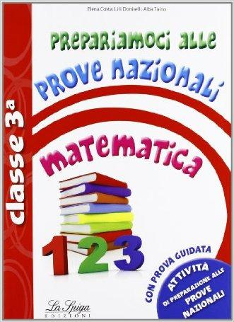 Prepariamoci alle prove nazionali matematica. Per la 3ª classe elementare