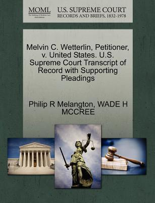 Melvin C. Wetterlin, Petitioner, V. United States. U.S. Supreme Court Transcript of Record with Supporting Pleadings