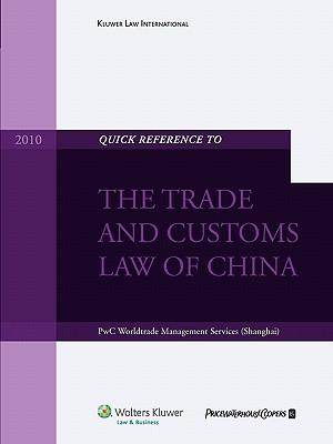 Quick Reference to the Trade and Customs Law of China 2010