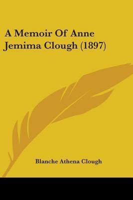A Memoir of Anne Jemima Clough (1897)