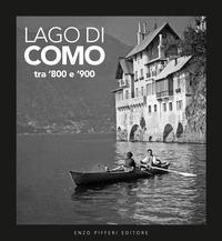 Lago di Como tra '800 e '900. Ediz. illustrata