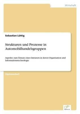 Strukturen und Prozesse in Automobilhandelsgruppen