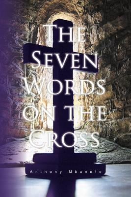 The Seven Words on the Cross