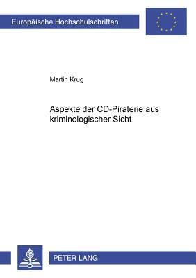 Aspekte der CD-Piraterie aus kriminologischer Sicht