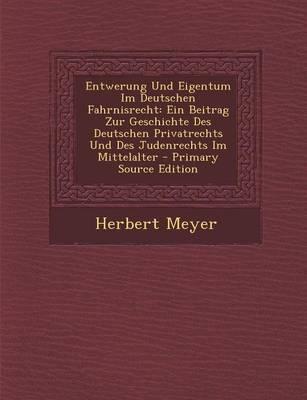 Entwerung Und Eigentum Im Deutschen Fahrnisrecht
