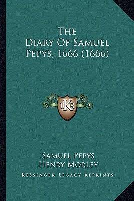 The Diary of Samuel Pepys, 1666 (1666)