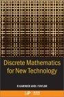 Discrete Mathematics for New Technology, Second Edition