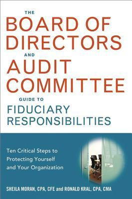 The Board of Directors and Audit Committee Guide to Fiduciary Responsibilities