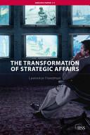 The transformation of strategic affairs