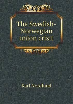 The Swedish-Norwegian Union Crisit