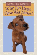 Why Do Dogs Have Wet...