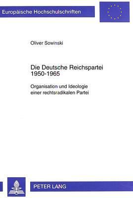 Die Deutsche Reichspartei 1950-1965