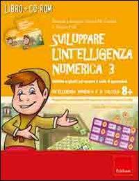 Sviluppare l'intelligenza numerica. CD-ROM. Con libro