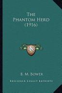 The Phantom Herd (1916) the Phantom Herd (1916)