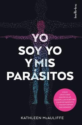 Yo soy yo y mis parasitos/ This Is Your Brain On Parasites
