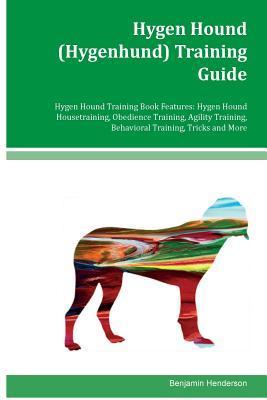 Hygen Hound (Hygenhund) Training Guide