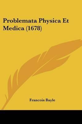 Problemata Physica Et Medica (1678)