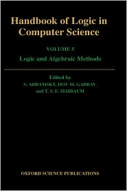 Handbook of Logic in Computer Science: Volume 5. Algebraic and Logical Structures: Algebraic and Logical Structures v. 5