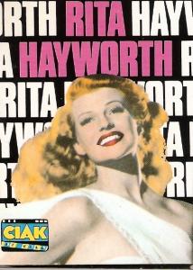 Rita Hayworth, la vita, il mito, i film
