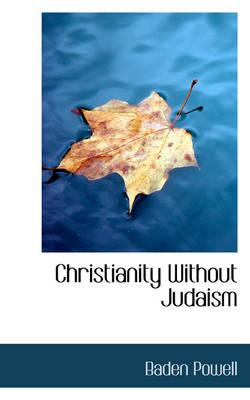 Christianity Without Judaism