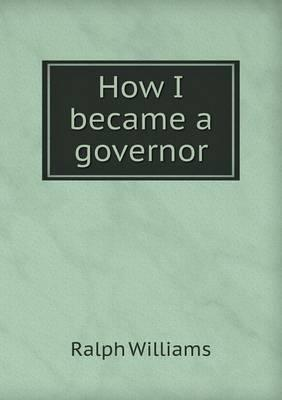 How I Became a Governor