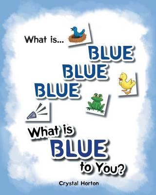 What Is Blue Blue Blue-What is Blue To You