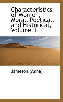 Characteristics of Women, Moral, Poetical, and Historical, Volume II