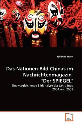 """Das Nationen-Bild Chinas im Nachrichtenmagazin  """"Der SPIEGEL"""""""
