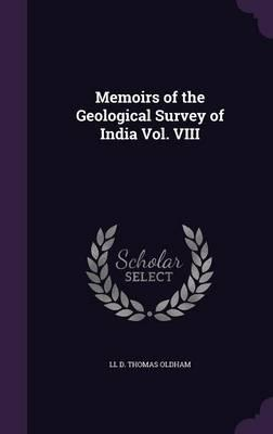 Memoirs of the Geological Survey of India Vol. VIII