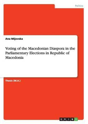 Voting of the Macedonian Diaspora in the Parliamentary Elections in Republic of Macedonia
