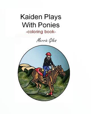Kaiden Plays With Ponies